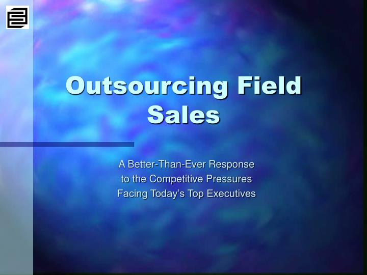 Outsourcing field sales