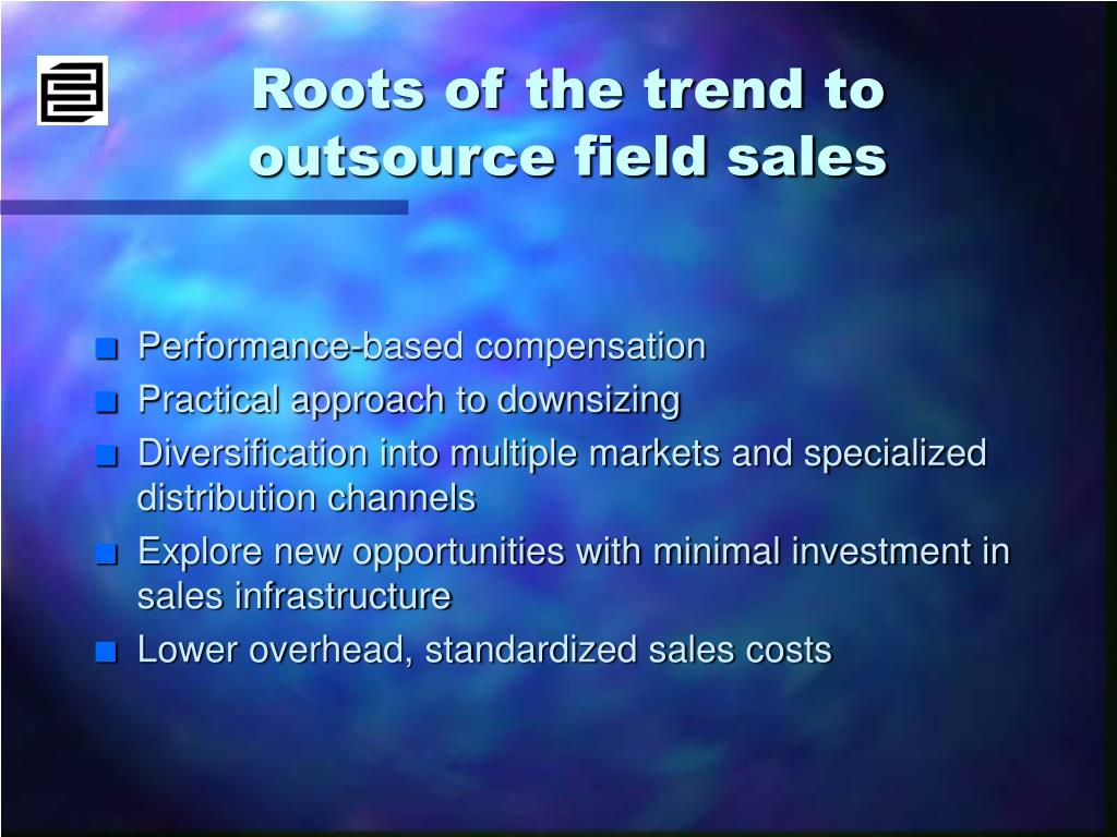 Roots of the trend to outsource field sales