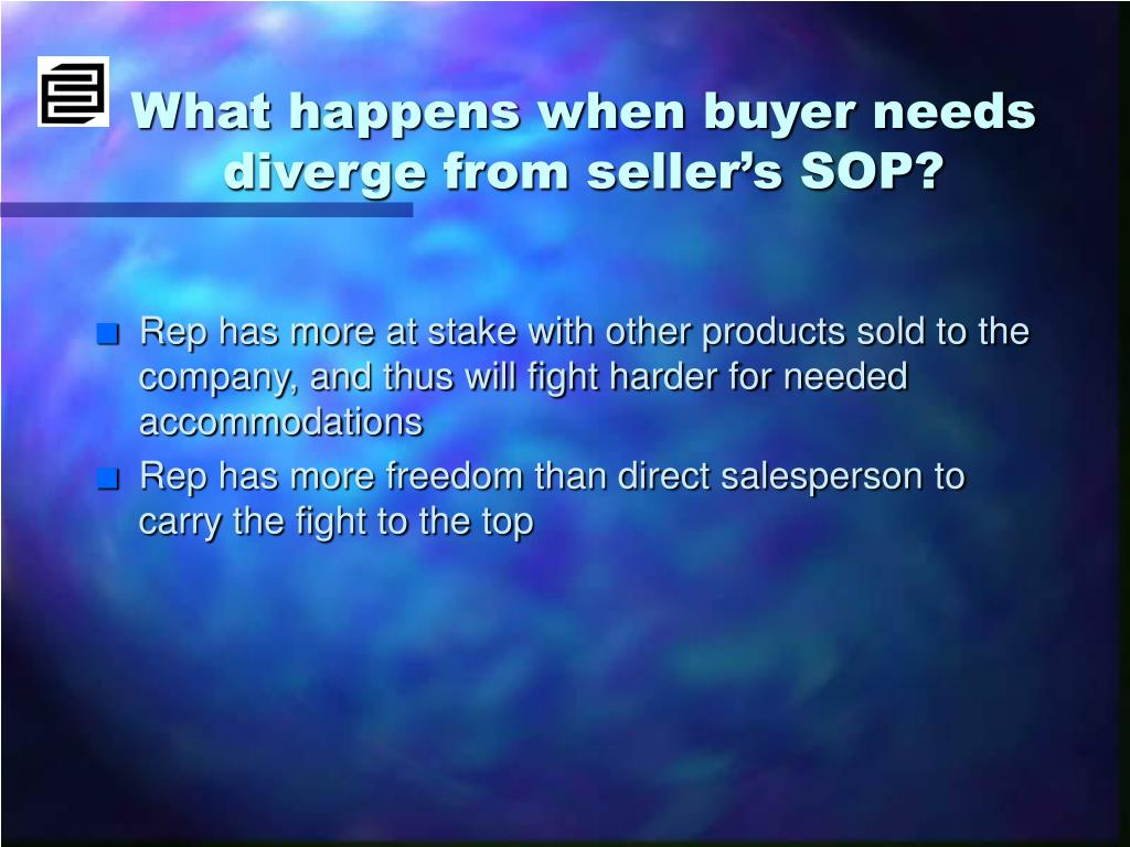What happens when buyer needs diverge from seller's SOP?