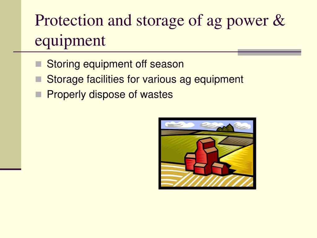 Protection and storage of ag power & equipment