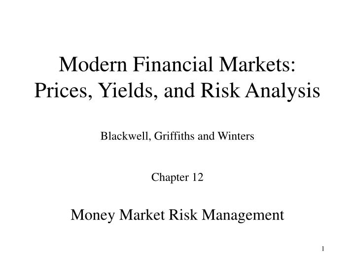 Modern financial markets prices yields and risk analysis blackwell griffiths and winters l.jpg