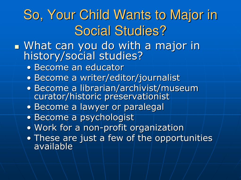 So, Your Child Wants to Major in Social Studies?