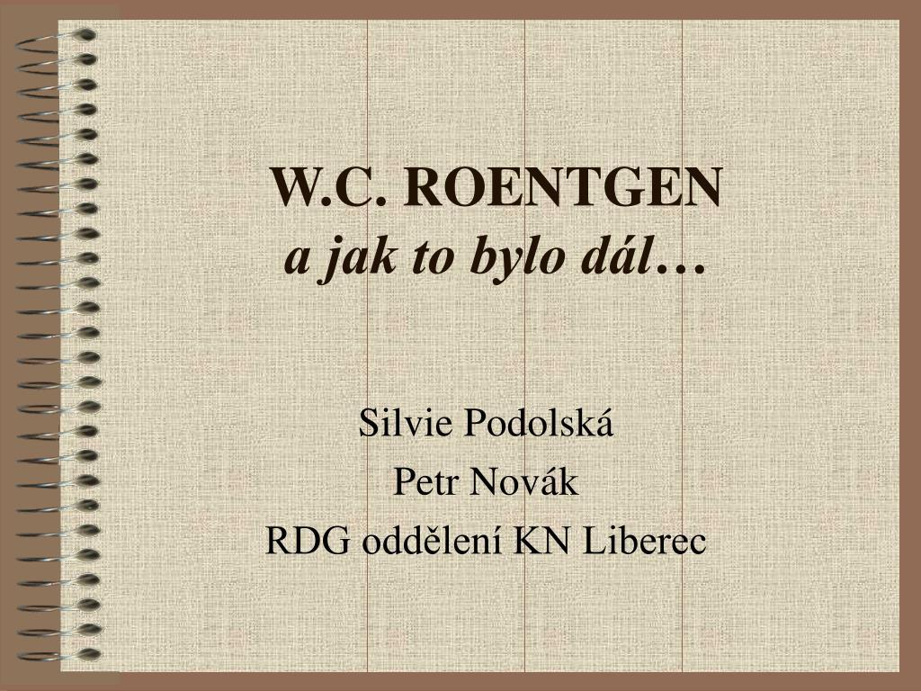 W.C. ROENTGEN