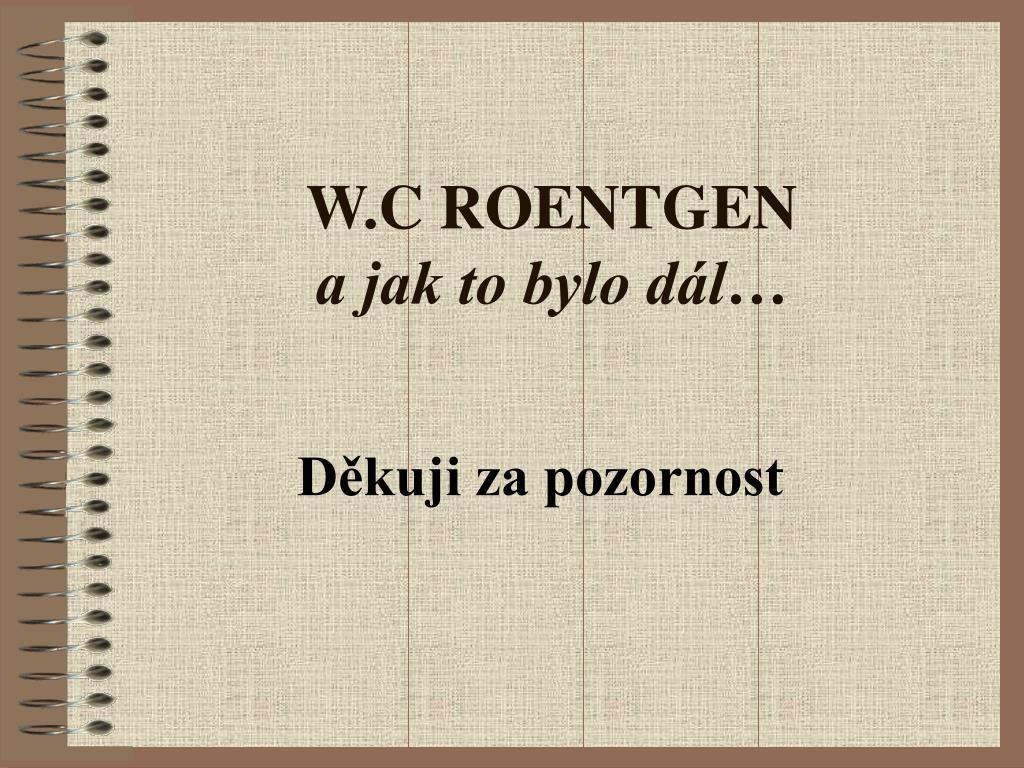 W.C ROENTGEN