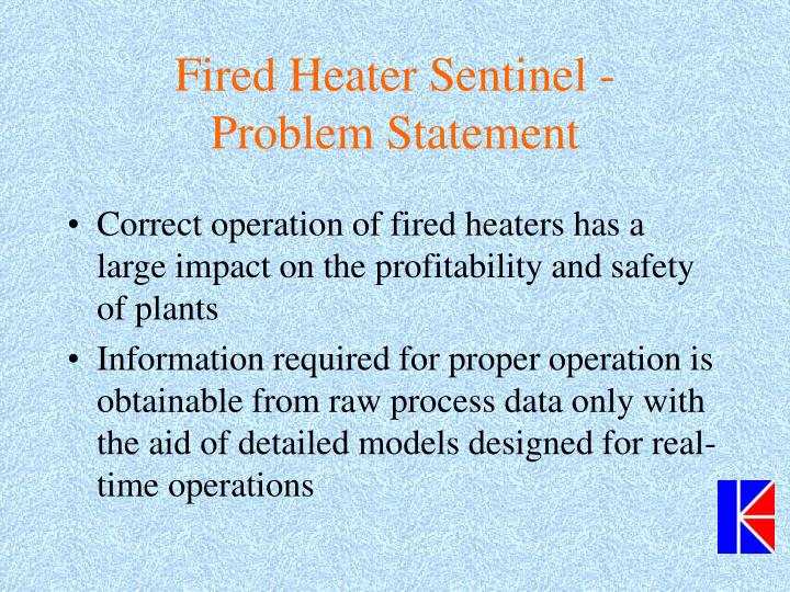 Fired heater sentinel problem statement