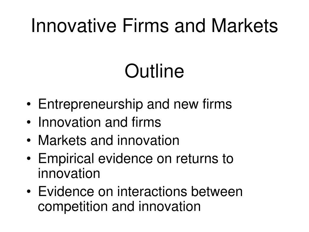 Innovative Firms and Markets