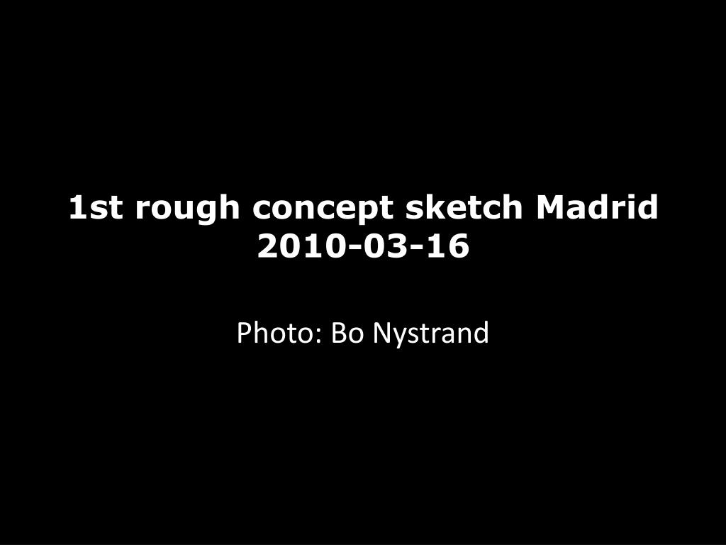1st rough concept sketch Madrid 2010-03-16