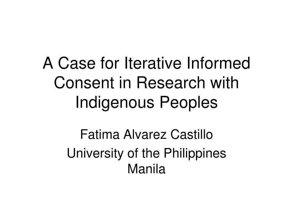 A Case for Iterative Informed Consent in Research with Indigenous Peoples