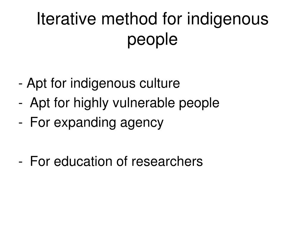 Iterative method for indigenous people