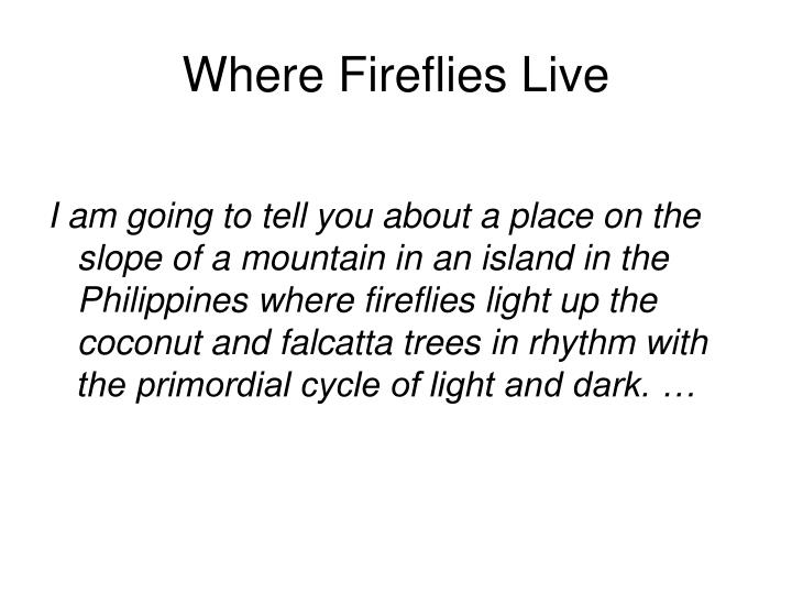 Where fireflies live l.jpg