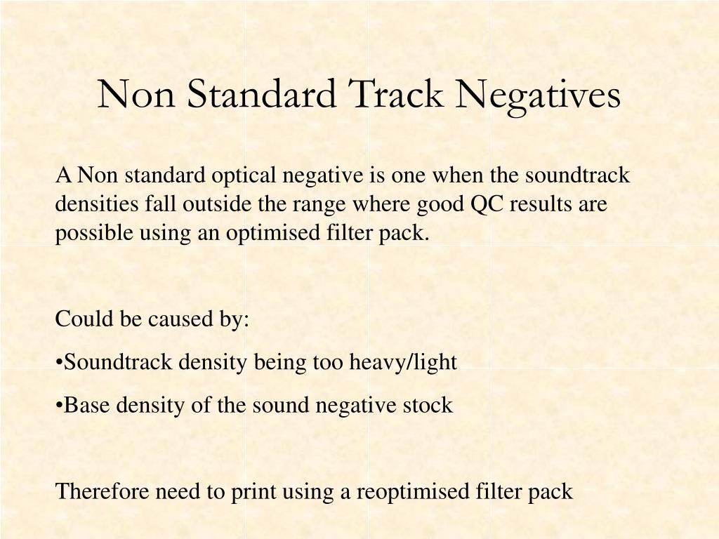Non Standard Track Negatives