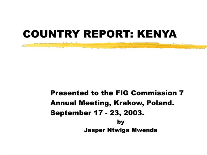 Country report kenya