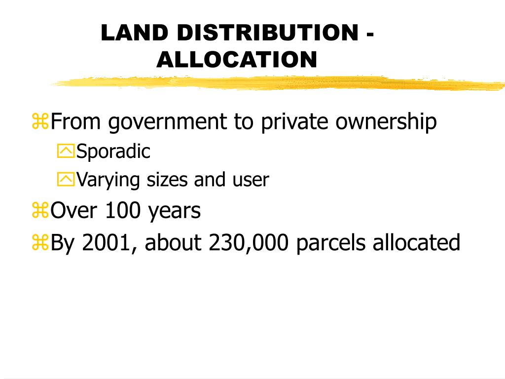 LAND DISTRIBUTION - ALLOCATION