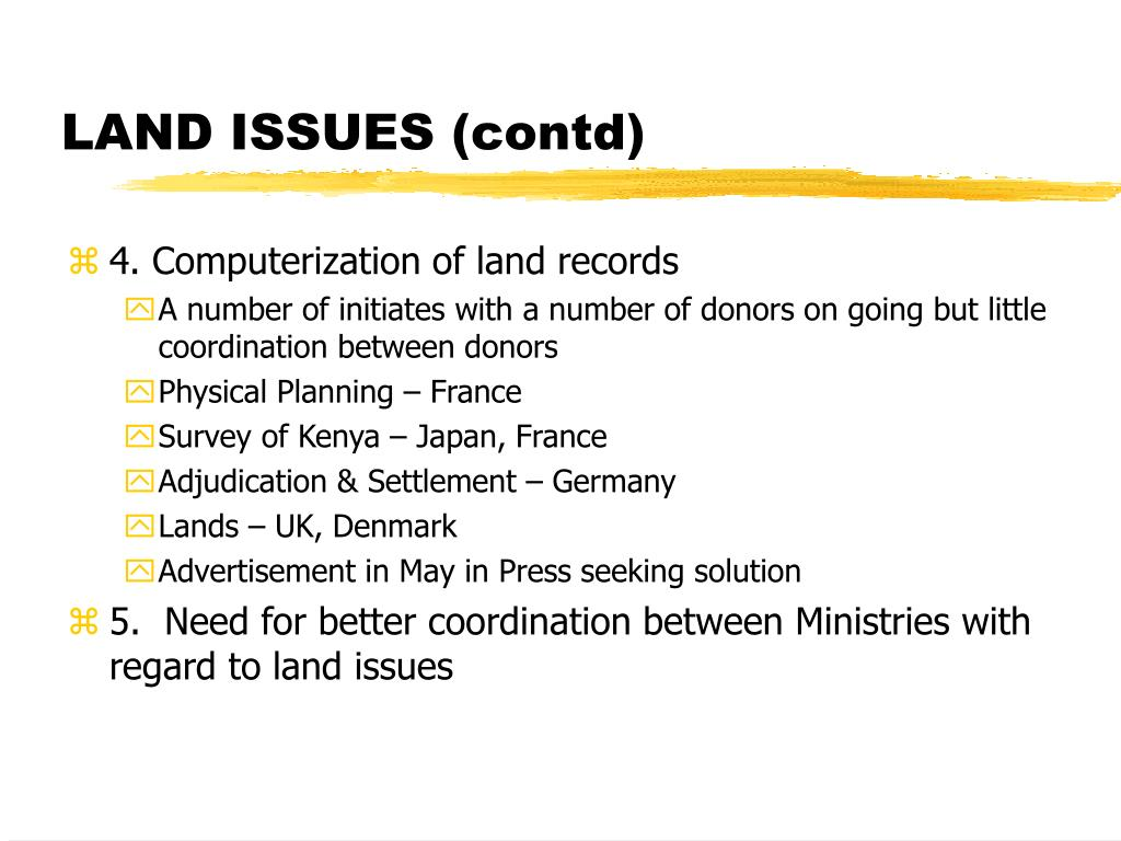 LAND ISSUES (contd)