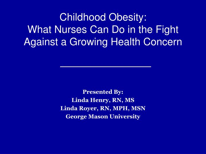Childhood obesity what nurses can do in the fight against a growing health concern