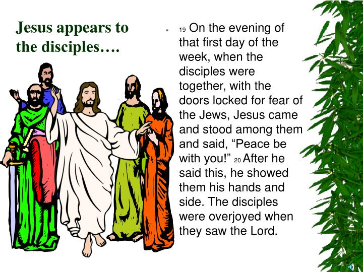 Jesus appears to the disciples….