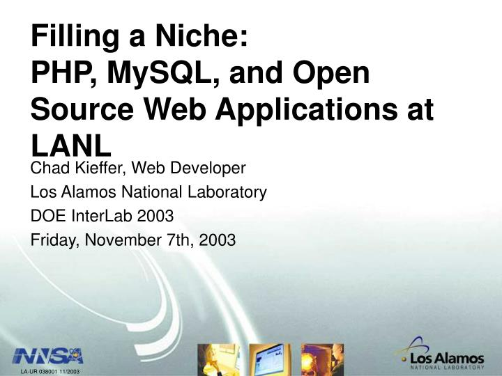 Filling a niche php mysql and open source web applications at lanl l.jpg