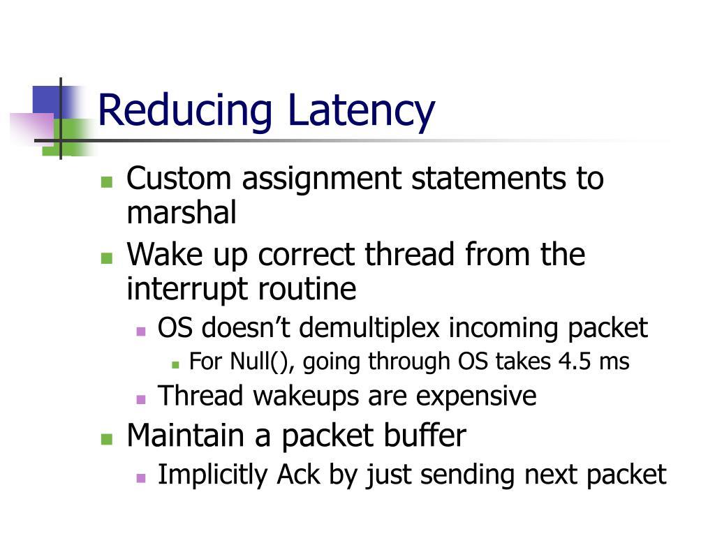 Reducing Latency