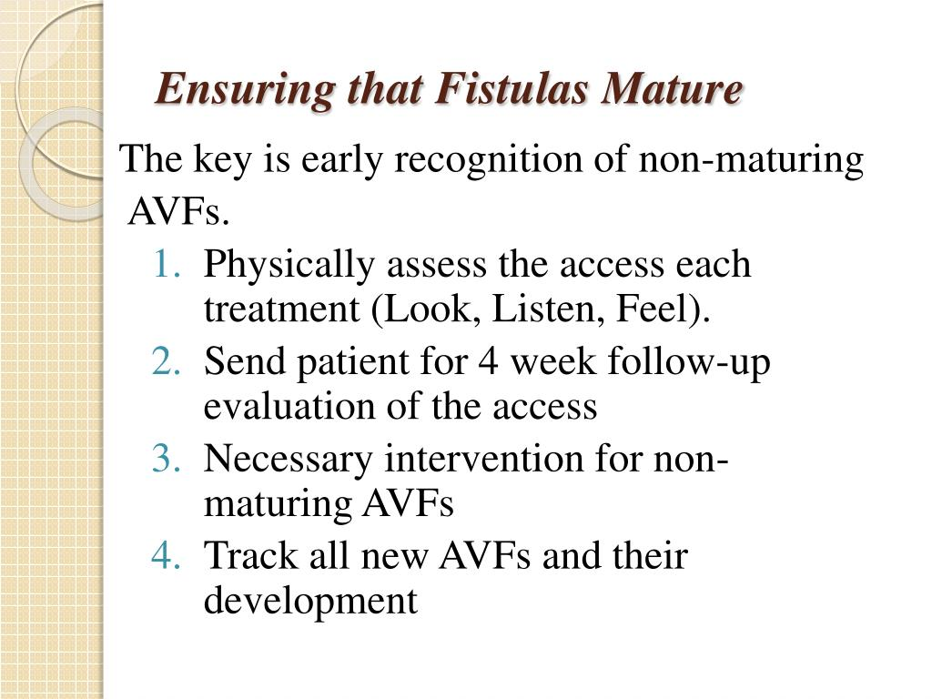 Ensuring that Fistulas Mature