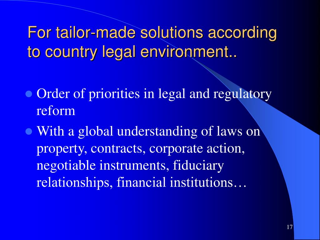 For tailor-made solutions according to country legal environment..