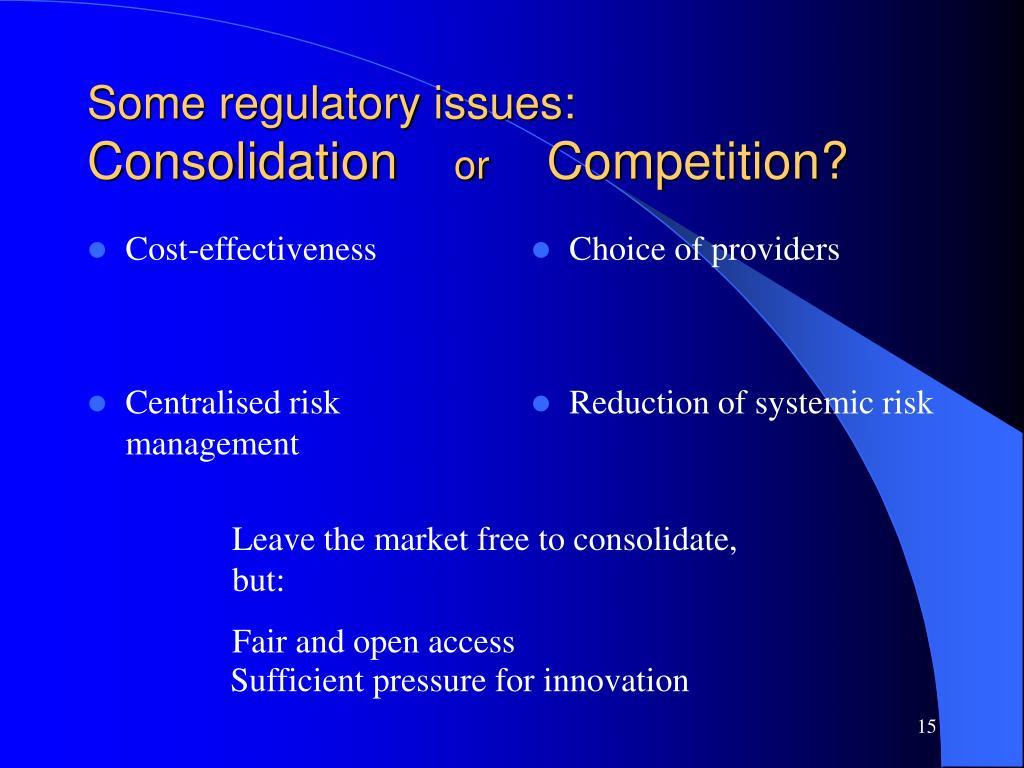 Some regulatory issues: