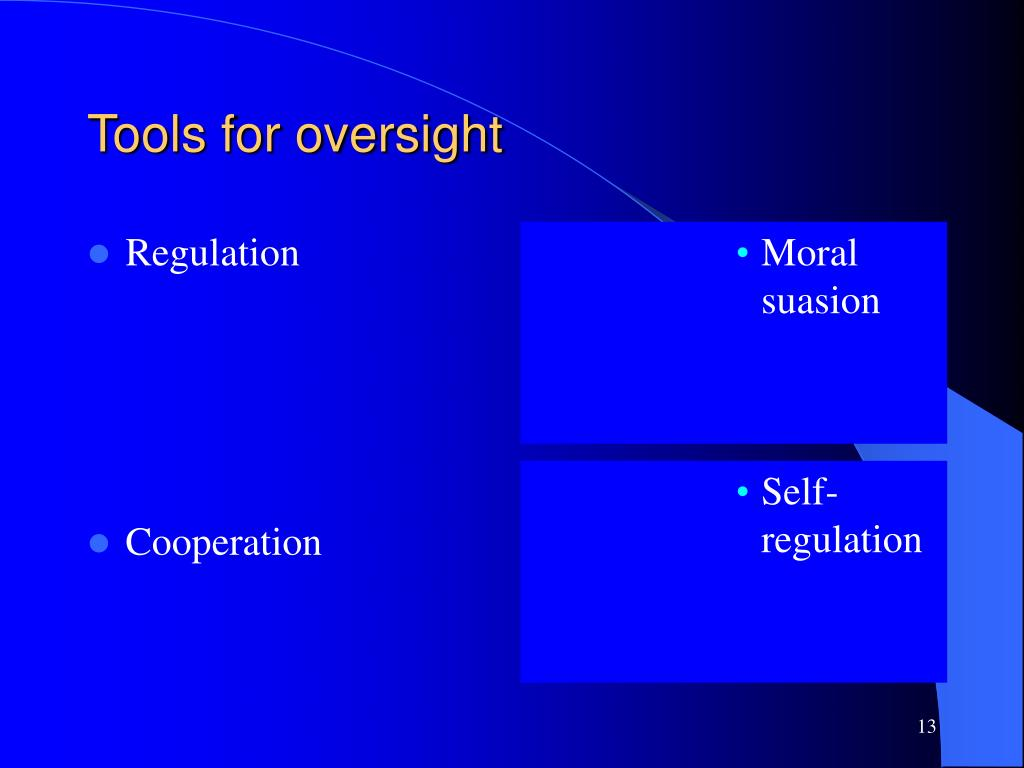 Tools for oversight