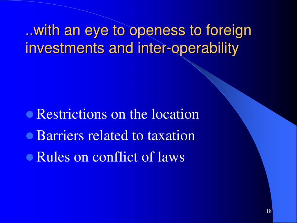 ..with an eye to openess to foreign investments and inter-operability