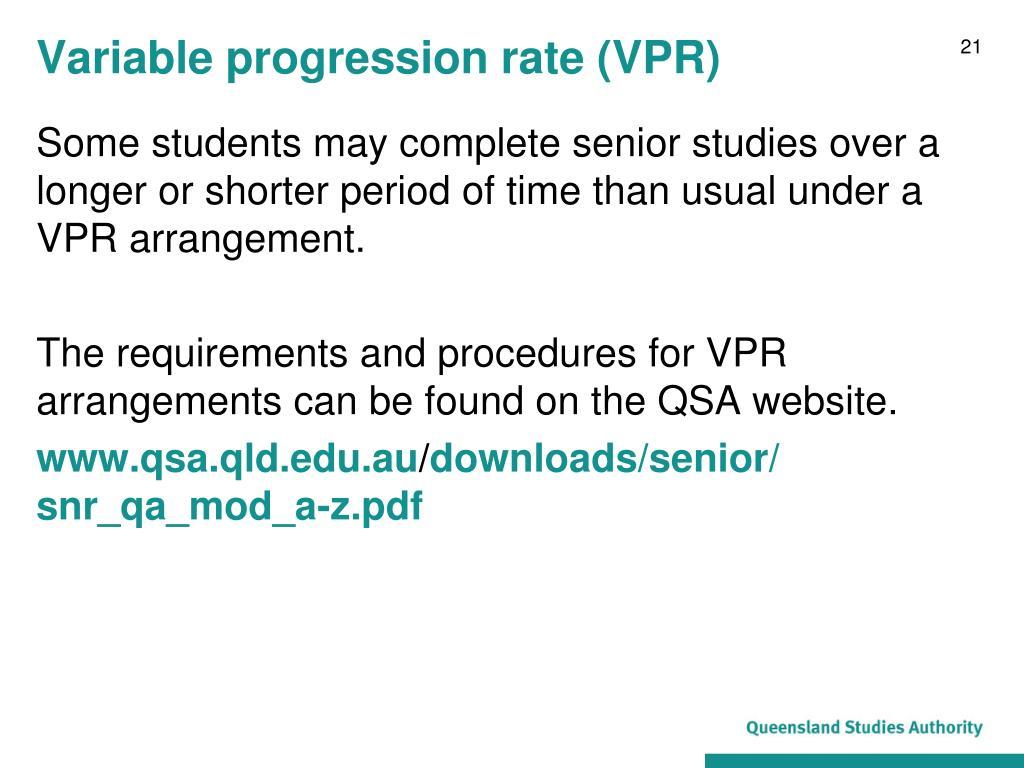 Variable progression rate (VPR)