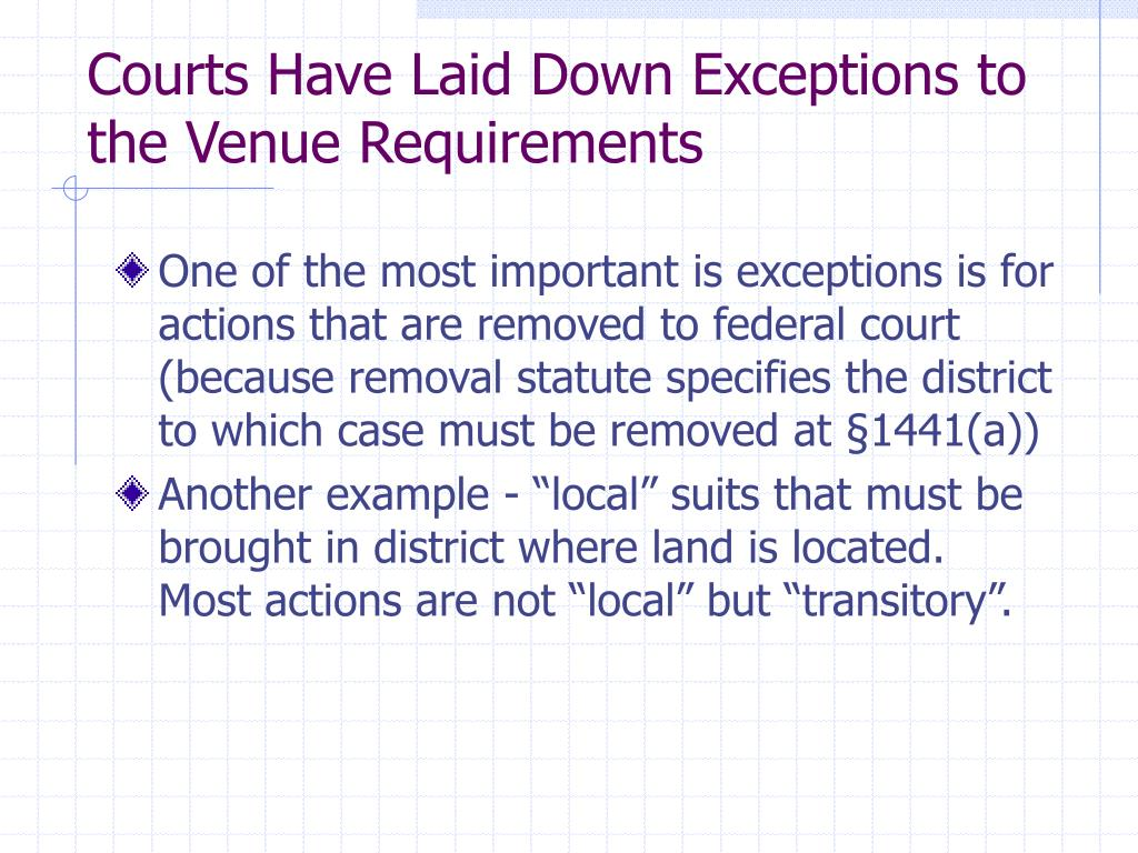 Courts Have Laid Down Exceptions to the Venue Requirements