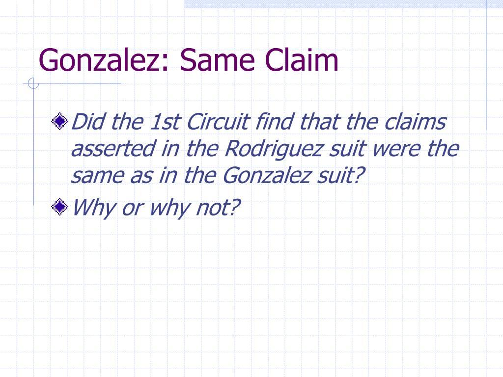 Gonzalez: Same Claim