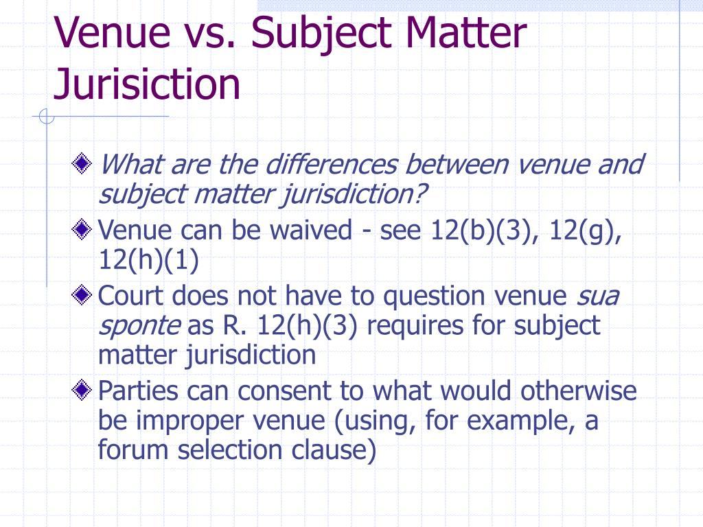 Venue vs. Subject Matter Jurisiction