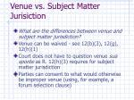 venue vs subject matter jurisiction3