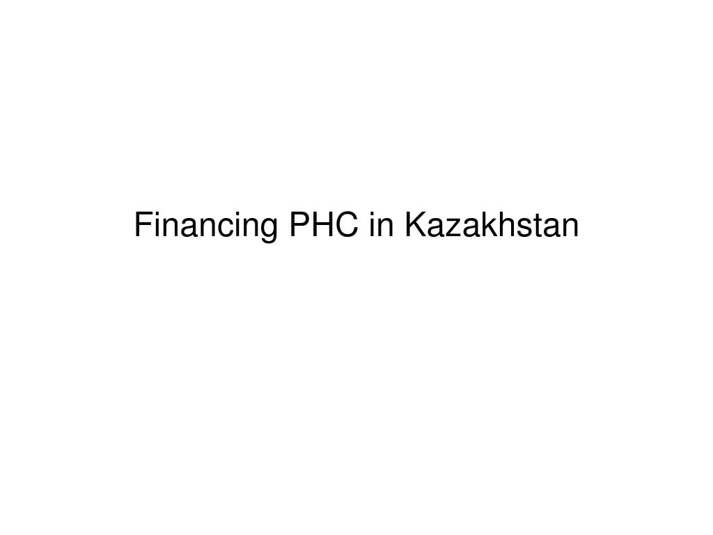Financing PHC in Kazakhstan