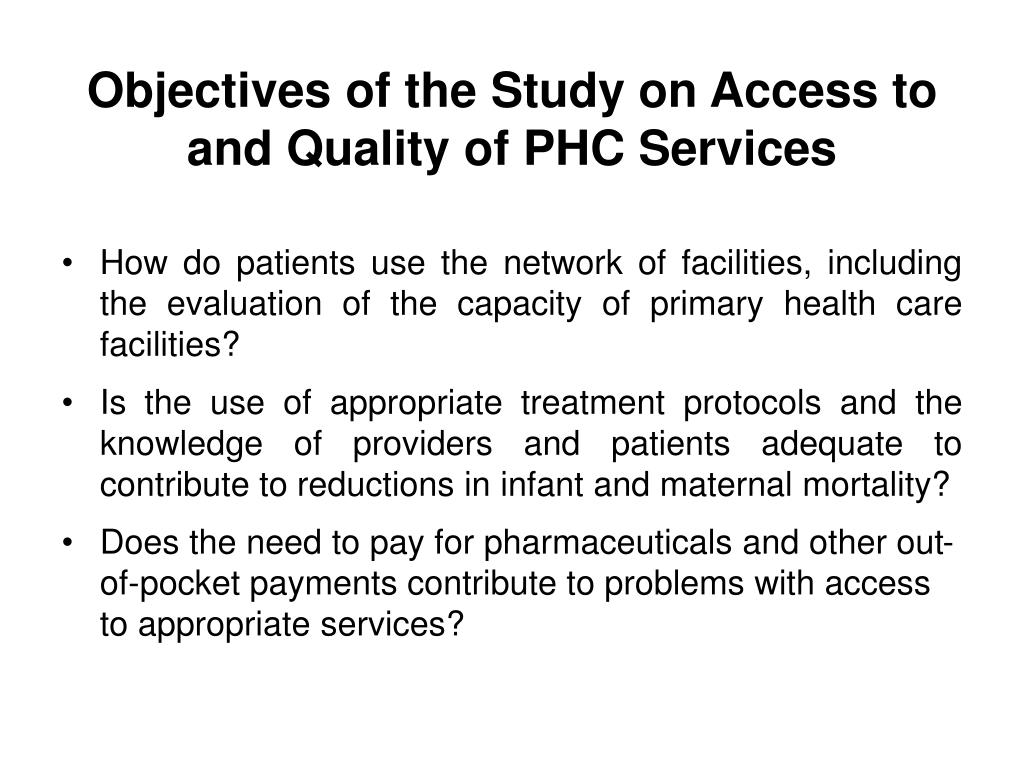 Objectives of the Study on Access to and Quality of PHC Services