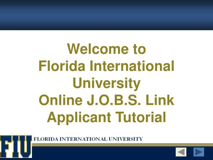 Welcome to florida international university online j o b s link applicant tutorial l.jpg