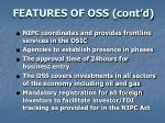features of oss cont d
