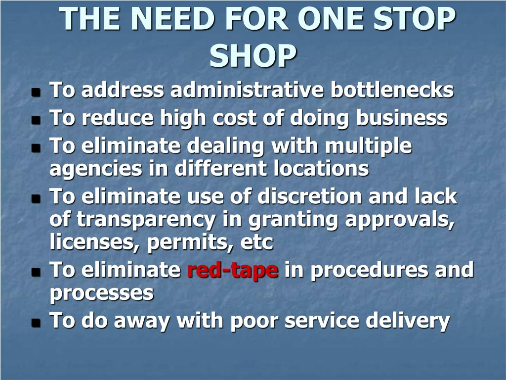 THE NEED FOR ONE STOP SHOP