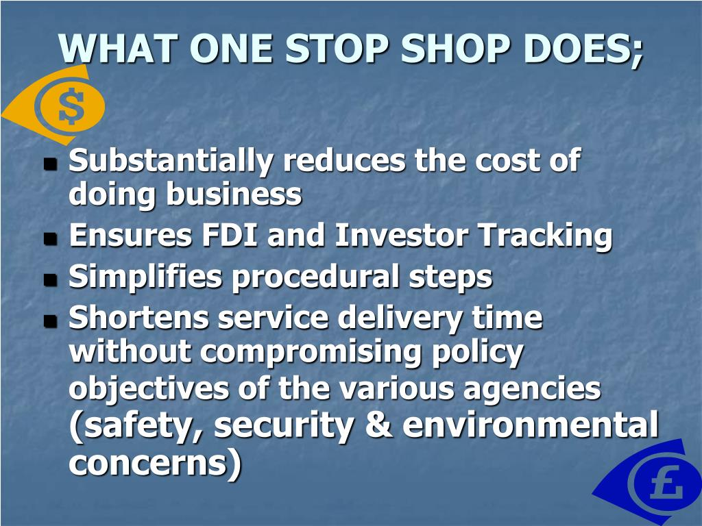 WHAT ONE STOP SHOP DOES;