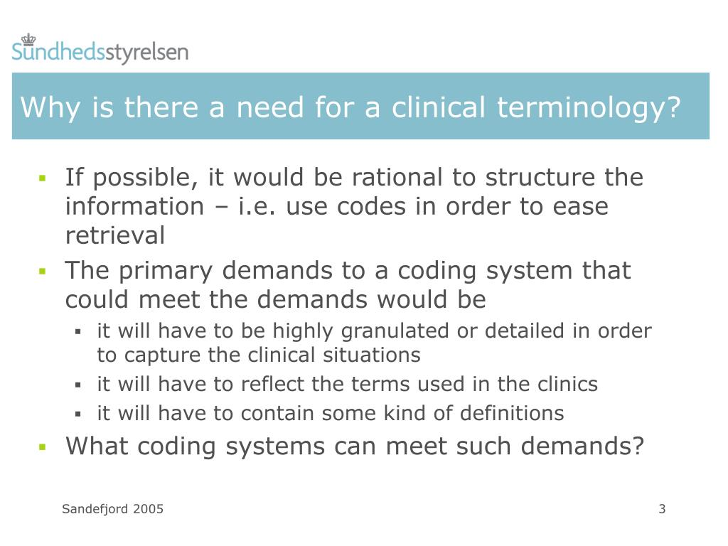 Why is there a need for a clinical terminology?