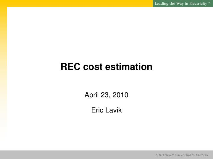 Rec cost estimation