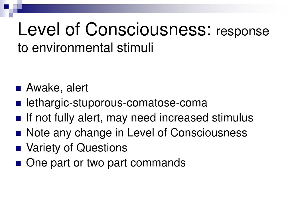 Level of Consciousness: