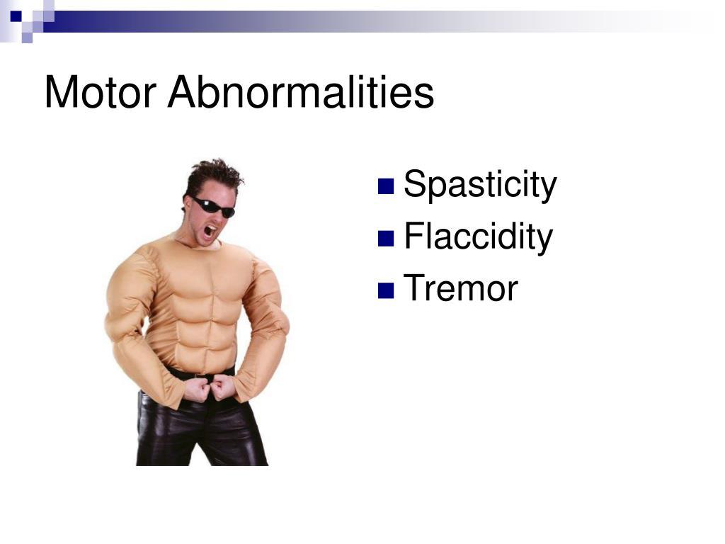 Motor Abnormalities