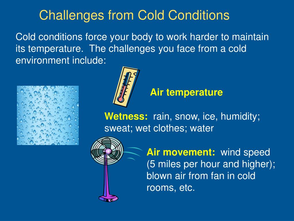 Challenges from Cold Conditions