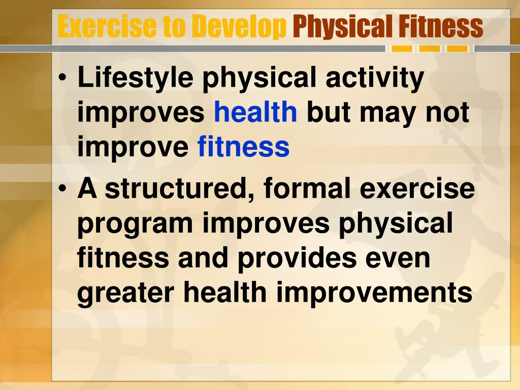Exercise to Develop