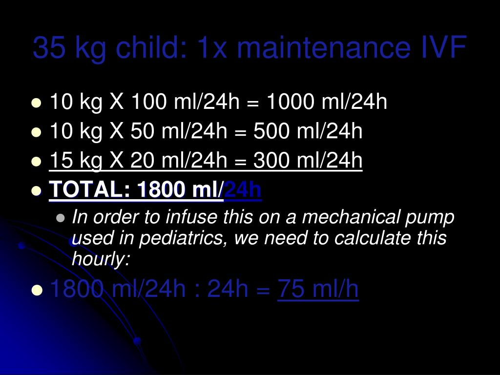 35 kg child: 1x maintenance IVF