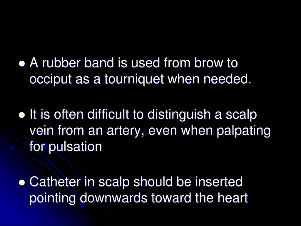 A rubber band is used from brow to occiput as a tourniquet when needed.