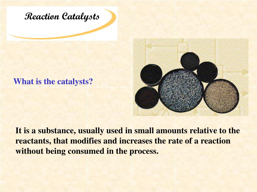 Reaction Catalysts
