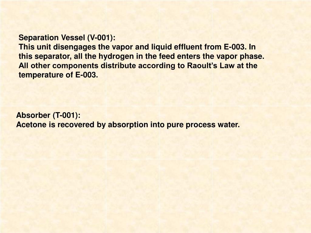 Separation Vessel (V-001):
