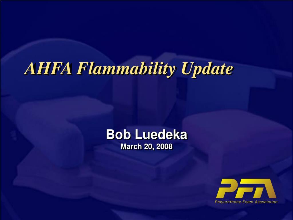 AHFA Flammability Update