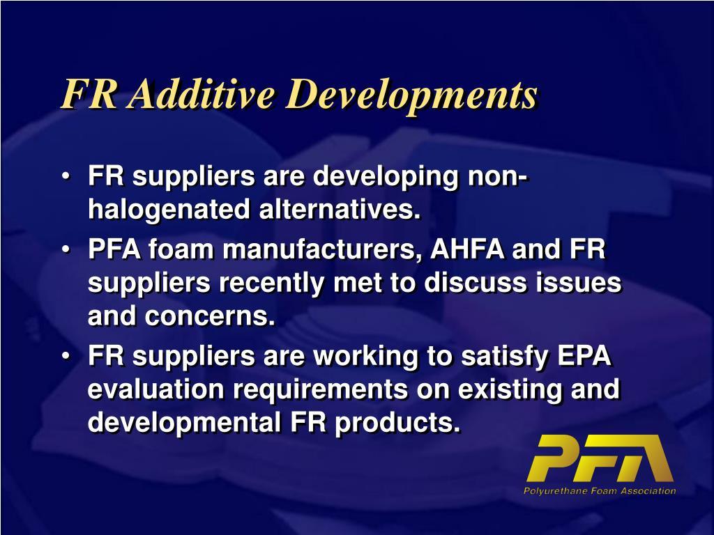 FR Additive Developments